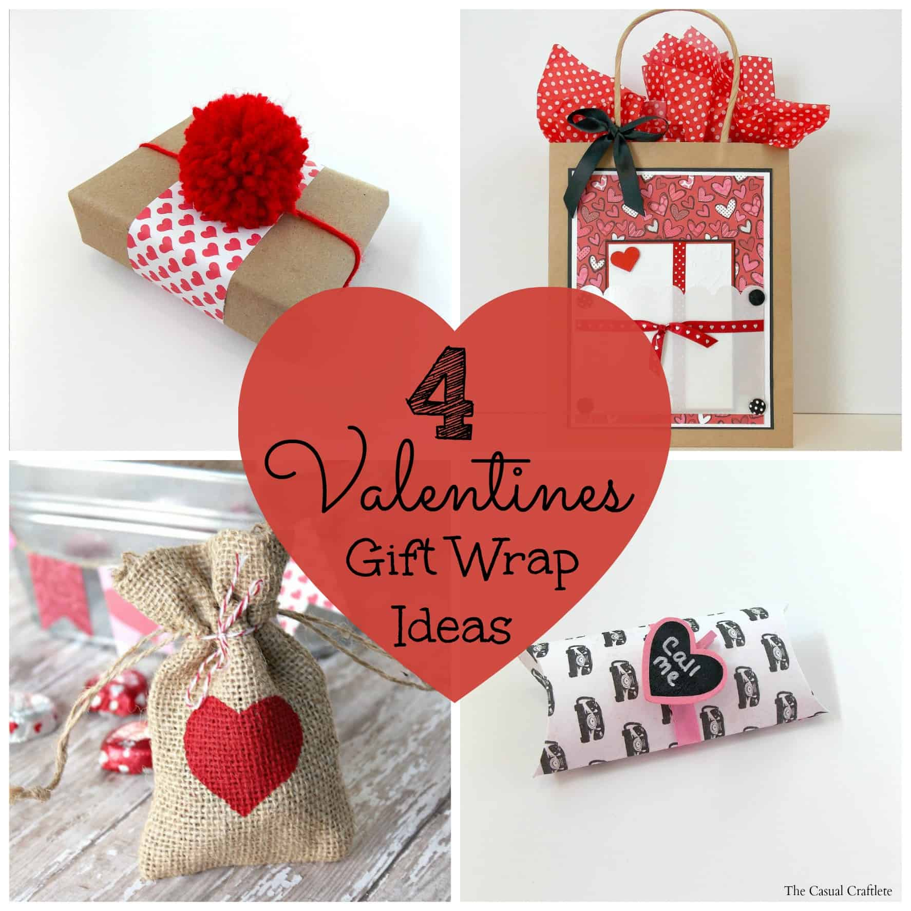 4 Valentines Gift Wrap Ideas - The Casual Craftlete - A Creative ...