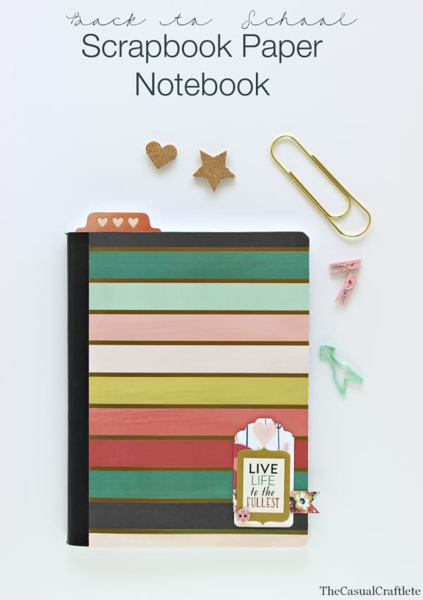 Back to School Scrapbook Paper Notebook by www.thecasualcraftlete.com for www.thecraftingchicks.com