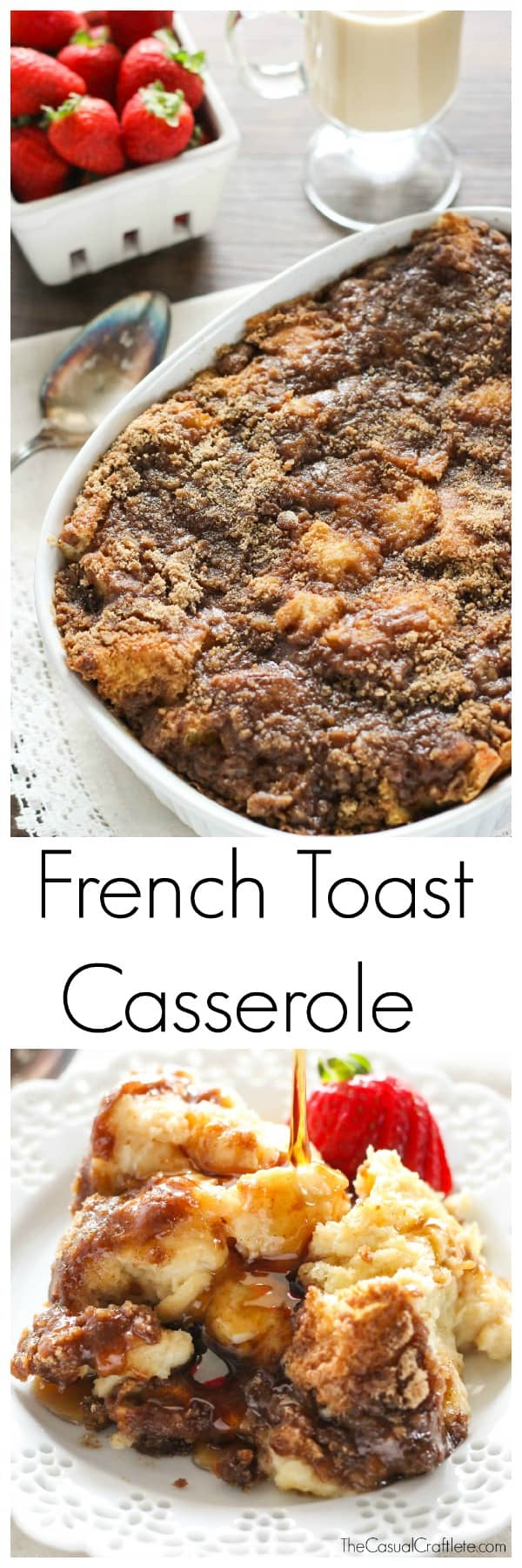 French Toast Casserole by TheCasualCraftlete.com
