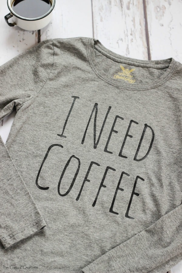 DIY I NEED COFFEE Shirt Using Heat Transfer Vinyl - inexpensive and easy to make shirt for any coffee lover.