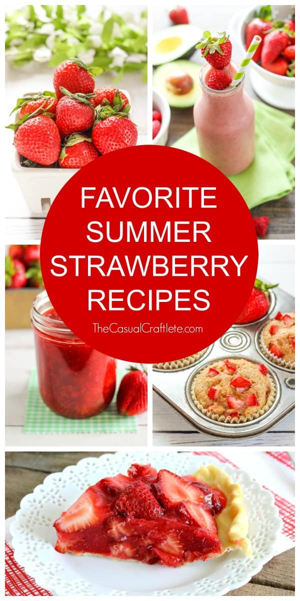 Favorite Summer Strawberry Recipes from TheCasualCraftlete.com