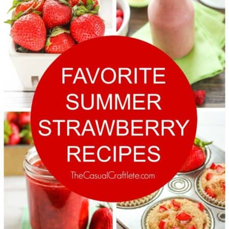 featured image - Favorite Summer Strawberry Recipes from TheCasualCraftlete.com