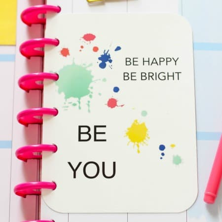 BE HAPPY BE BRIGHT BE YOU – Free Printable Planner Quote